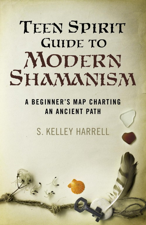 Teen Spirit Guide to Modern Shamanism by S. Kelley Harrell