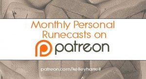 Monthly personal runecasts on Patreon by Kelley Harrell