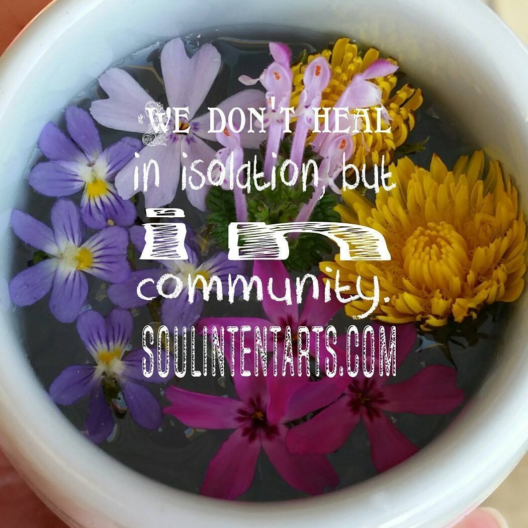 """We don't heal in isolation, but in community."" Kelley Harrell, Soul Intent Arts"