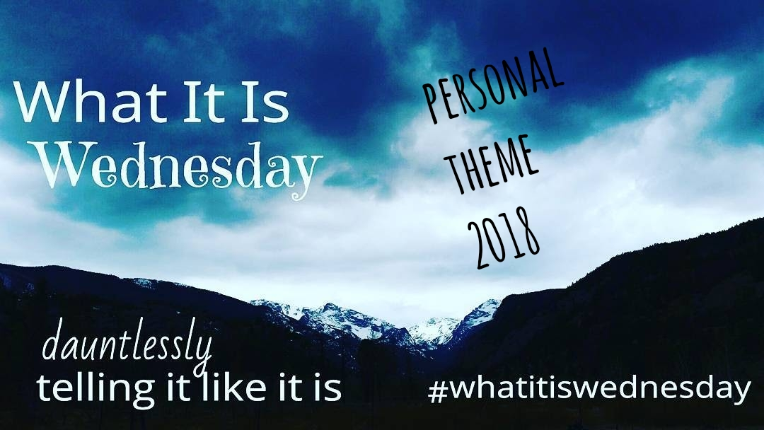 What It Is Wednesday — Dauntlessly Dealt (Personal Theme) Reality