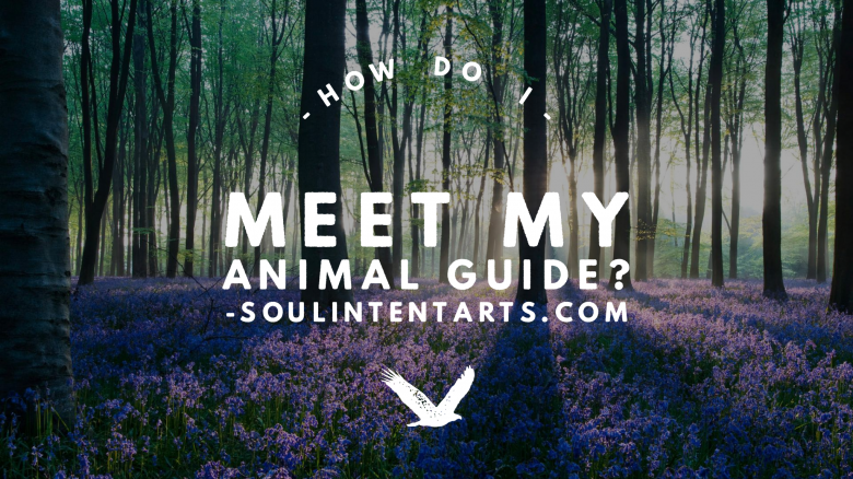 How do I Meet My Animal Guide? S. Kelley Harrell, M. Div., Soul Intent Arts