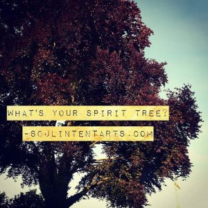 What's Your Tree Spirit? S. Kelley harrell, M. Div, Soul Intent Arts