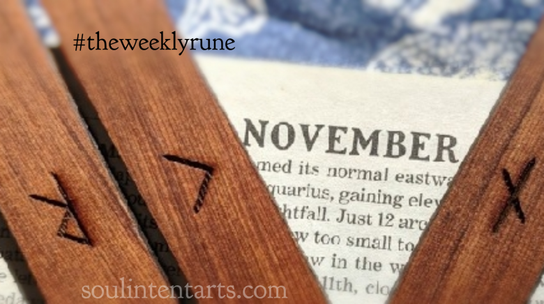 The Weekly Rune, cast for 18 November 2018 on Intentional Insights- by S. Kelley Harrell, Soul Intent Arts #theweeklyrune