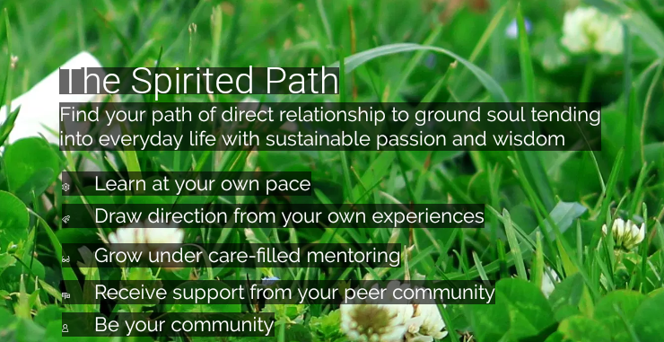 The Spirited Path Soul Tending Training Intensive , Soul Intent Arts