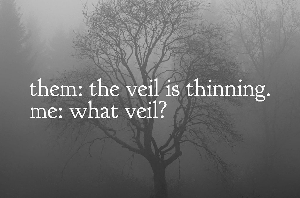 The Thinning Veil